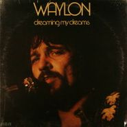Waylon Jennings, Dreaming My Dreams (LP)