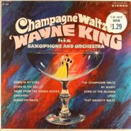 Wayne King & His Orchestra, Champagne Waltzes (LP)
