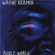 Wayne Kramer, Adult World (CD)