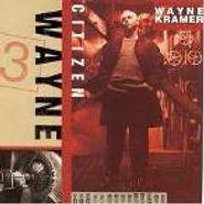 Wayne Kramer, Citizen Wayne (CD)