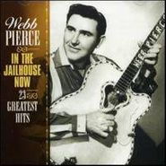 Webb Pierce, In The Jailhouse Now-23 Greatest Hits (CD)