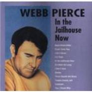 Webb Pierce, In The Jailhouse Now (CD)