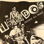 "The Weirdos, Destroy All Music / Why Do You Exist? / A Life Of Crime (7"")"