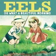 Eels, Oh What a Beautiful Morning [Live] (CD)
