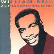 William Bell, A Little Something Extra (CD)