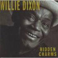 Willie Dixon, Hidden Charms (CD)