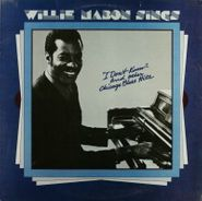 """Willie Mabon, Willie Mabon Sings """"I Don't Know"""" And Other Chicago Blues Hits"""