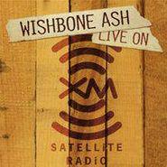 Wishbone Ash, Live On Xm Satellite Radio (CD)