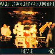 World Saxophone Quartet, Revue (LP)