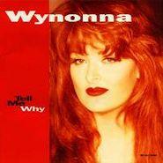 Wynonna, Tell Me Why (CD)