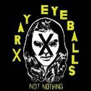 Xray Eyeballs, Not Nothing (CD)