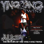 Ying Yang Twins, Alley...The Return of the Ying Yang Twins (CD)