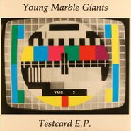 """Young Marble Giants, Testcard E.P. (7"""")"""