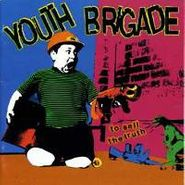 Youth Brigade, To Sell the Truth (CD)