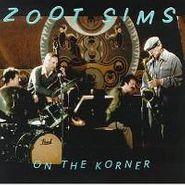 Zoot Sims, On The Korner (CD)