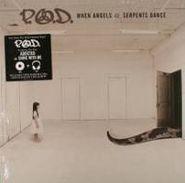 P.O.D., When Angels & Serpents Dance (LP)