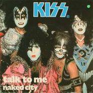 """KISS, Talk To Me [Import] (7"""")"""