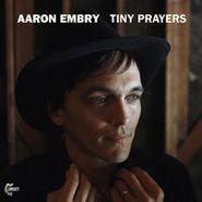 Aaron Embry, Tiny Prayers (CD)