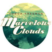 Aaron Freeman, Marvelous Clouds (CD)