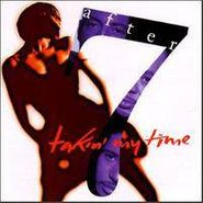 After 7, Takin' My Time (CD)