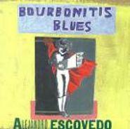 Alejandro Escovedo, Bourbonitis Blues (CD)