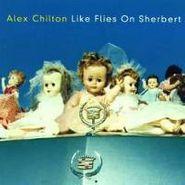 Alex Chilton, Like Flies On Sherbert (CD)