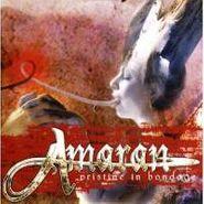 Amaran, Pristine In Bondage W/Bonus (CD)