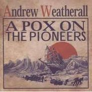 Andrew Weatherall, Pox On The Pioneers (CD)