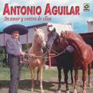 Antonio Aguilar, De Amor Y Contra De Ellas (CD)