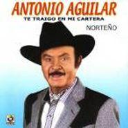 Antonio Aguilar, Te Traigo En Mi Cartera (CD)