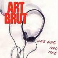 Art Brut, Nag Nag Nag Nag (CD)