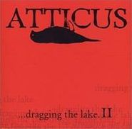 Various Artists, Atticus: Dragging The Lake. II (CD)