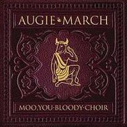 Augie March, Moo, You Bloody Choir (CD)