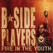 B-Side Players, Fire In The Youth (CD)