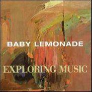 Baby Lemonade, Exploring Music (CD)