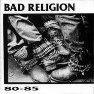 Bad Religion, Bad Religion: 80-85 (CD)