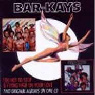 The Bar-Kays, Too Hot To Stop / Flying High On Your Love (CD)