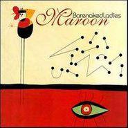 Barenaked Ladies, Maroon (CD)