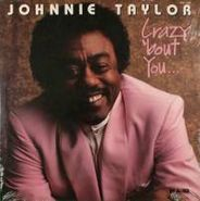 Johnnie Taylor, Crazy 'Bout You (LP)