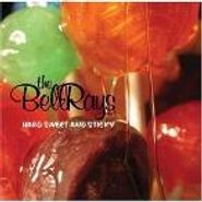 The BellRays, Hard Sweet & Sticky (CD)