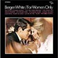 Bergen White, For Women Only (CD)