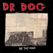 Dr. Dog, Be The Void (LP)