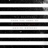 Big Quarters, From The Home Of Brown Babies &  White Mothers (CD)