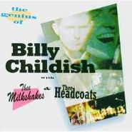 Billy Childish, The Genius Of Billy Childish With Thee Headcoats and Thee Milkshakes (CD)