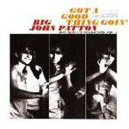 Big John Patton, Got A Good Thing Goin' On (CD)