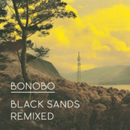 Bonobo, Black Sands Remixed [Limited Edition] (CD)