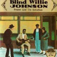 Blind Willie Johnson, Praise God I'm Satisfied (CD)