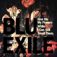 Blu & Exile, Give Me My Flowers While I Can Still Smell Them (CD)