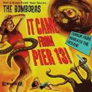 Bomboras, It Came From Pier 13! (CD)