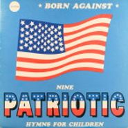 Born Against, Nine Patriotic Hymns For Children (LP)